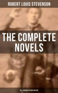eBook: The Complete Novels of Robert Louis Stevenson - All 13 Novels in One Edition