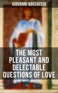 eBook: Giovanni Boccaccio: The Most Pleasant and Delectable Questions of Love