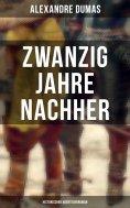 ebook: Zwanzig Jahre nachher: Historischer Abenteuerroman