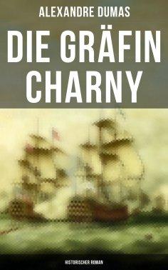 ebook: Die Gräfin Charny: Historischer Roman