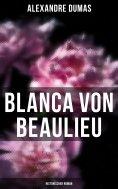 eBook: Blanca von Beaulieu: Historischer Roman