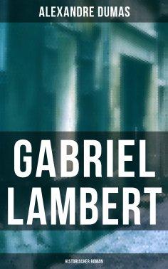 eBook: Gabriel Lambert: Historischer Roman