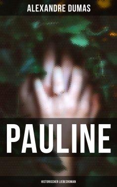 eBook: Pauline: Historischer Liebesroman