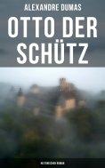eBook: Otto der Schütz: Historischer Roman
