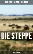 ebook: Die Steppe: Abenteuerroman