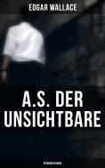 ebook: A.S. der Unsichtbare: Kriminalroman