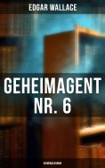 eBook: Geheimagent Nr. 6: Kriminalroman