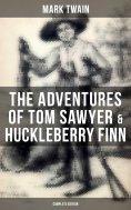 ebook: The Adventures of Tom Sawyer & Huckleberry Finn - Complete Edition