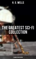 eBook: H. G. Wells: The Greatest Sci-Fi Collection - 15 Books in One Edition