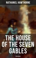 ebook: The House of the Seven Gables (Illustrated)