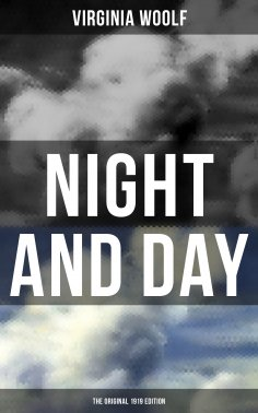 eBook: NIGHT AND DAY (The Original 1919 Edition)