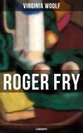 eBook: ROGER FRY: A Biography