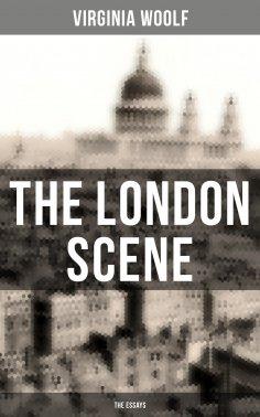 eBook: THE LONDON SCENE: The Essays