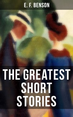 ebook: The Greatest Short Stories of E. F. Benson