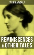 eBook: Virginia Woolf: Reminiscences & Other Tales