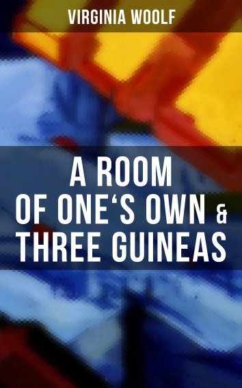 A Room Of One S Own And Three Guineas