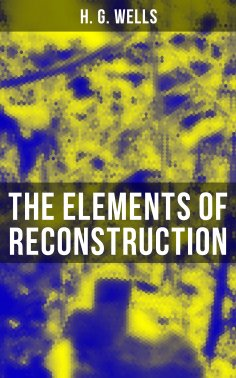 eBook: THE ELEMENTS OF RECONSTRUCTION