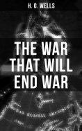 ebook: THE WAR THAT WILL END WAR