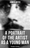 eBook: A PORTRAIT OF THE ARTIST AS A YOUNG MAN (The Original 1916 Edition)