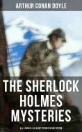 eBook: The Sherlock Holmes Mysteries: All 4 novels & 56 Short Stories in One Edition