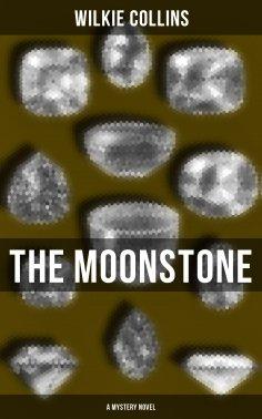 ebook: THE MOONSTONE (A Mystery Novel)