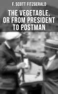 eBook: THE VEGETABLE, OR FROM PRESIDENT TO POSTMAN