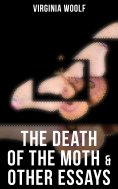 eBook: The Death of the Moth & Other Essays
