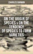 eBook: Charles Darwin: On the Origin of Species & On the Tendency of Species to Form Varieties