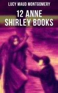 eBook: 12 Anne Shirley Books