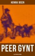 eBook: PEER GYNT (Illustrated Edition)