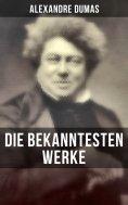 eBook: Die bekanntesten Werke von Alexandre Dumas