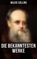 eBook: Die bekanntesten Werke von Wilkie Collins