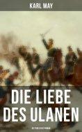 ebook: Die Liebe des Ulanen: Historischer Roman