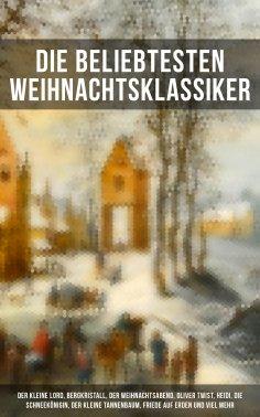 eBook: Die beliebtesten Weihnachtsklassiker: Der kleine Lord, Bergkristall, Der Weihnachtsabend, Oliver Twi