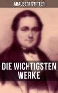 eBook: Die wichtigsten Werke von Adalbert Stifter