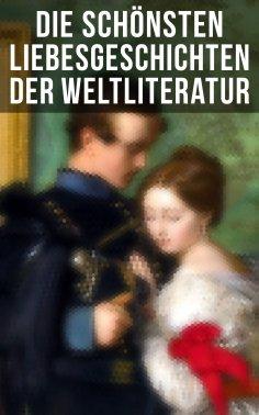 ebook: Die schönsten Liebesgeschichten der Weltliteratur
