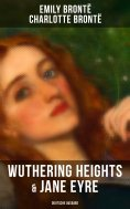eBook: Wuthering Heights & Jane Eyre (Deutsche Ausgabe)