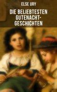 ebook: Die beliebtesten Gutenacht-Geschichten von Else Ury