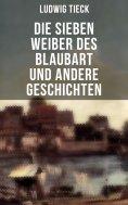 eBook: Die sieben Weiber des Blaubart und andere Geschichten
