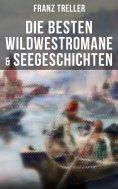 ebook: Die besten Wildwestromane & Seegeschichten