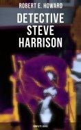 ebook: Detective Steve Harrison - Complete Series