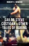 eBook: Sailor Steve Costigan & Other Tales of Boxing - Complete Edition