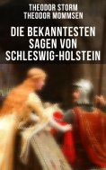 ebook: Die bekanntesten Sagen von Schleswig-Holstein