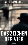eBook: Das Zeichen der Vier: Kriminalroman