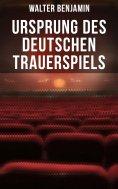 ebook: Ursprung des deutschen Trauerspiels