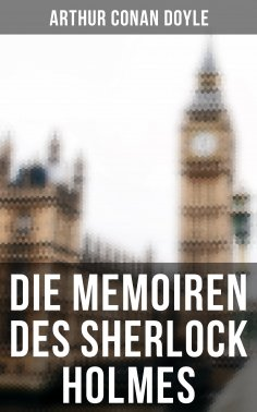 ebook: Die Memoiren des Sherlock Holmes
