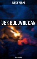 ebook: Der Goldvulkan: Abenteuerroman