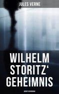 eBook: Wilhelm Storitz' Geheimnis: Abenteuerroman
