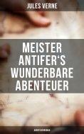 eBook: Meister Antifer's wunderbare Abenteuer: Abenteuerroman