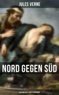 ebook: Nord gegen Süd: Historischer Abenteuerroman